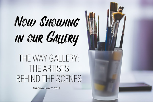 The Way Gallery:  The Artists Behind the Scenes