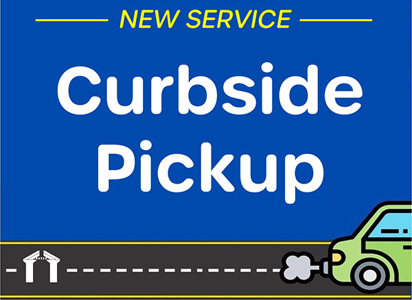 Curbside Service is Here!
